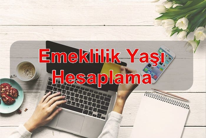 Photo of EMEKLİLİK YAŞI HESAPLAMA