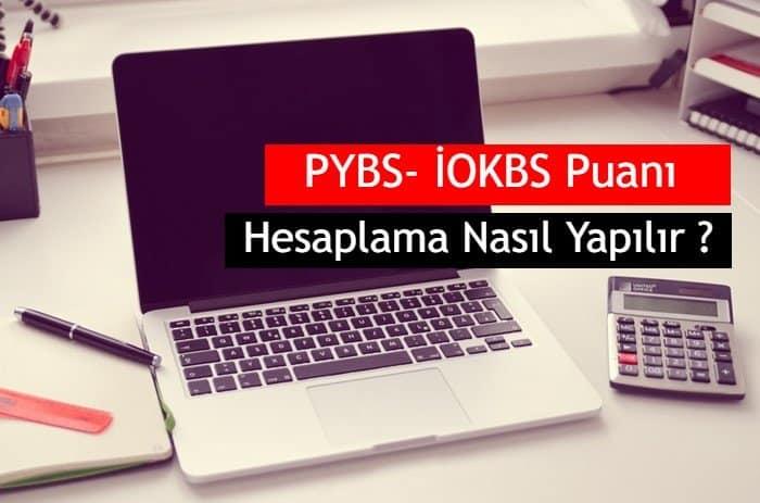 Photo of 2020 PYBS- İOKBS Puanı Hesaplama Nasıl Yapılır ?