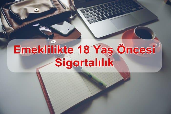 Photo of Emeklilikte 18 Yaş Öncesi Sigortalılık Geçerli mi ?