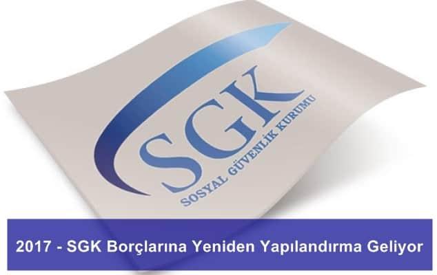 Photo of 2017 – SGK Borçlarına Yeniden Yapılandırma Geliyor