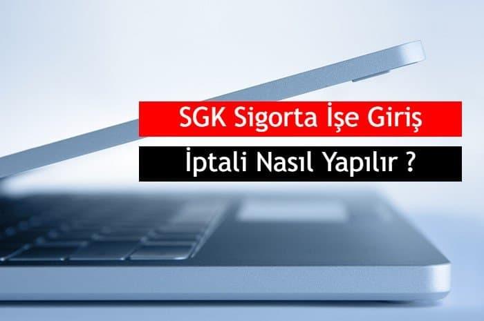 Photo of SGK Sigorta İşe Giriş İptali Nasıl Yapılır ?
