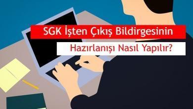 Photo of SGK İşten Çıkış Bildirgesinin Hazırlanışı Nasıl Yapılır?