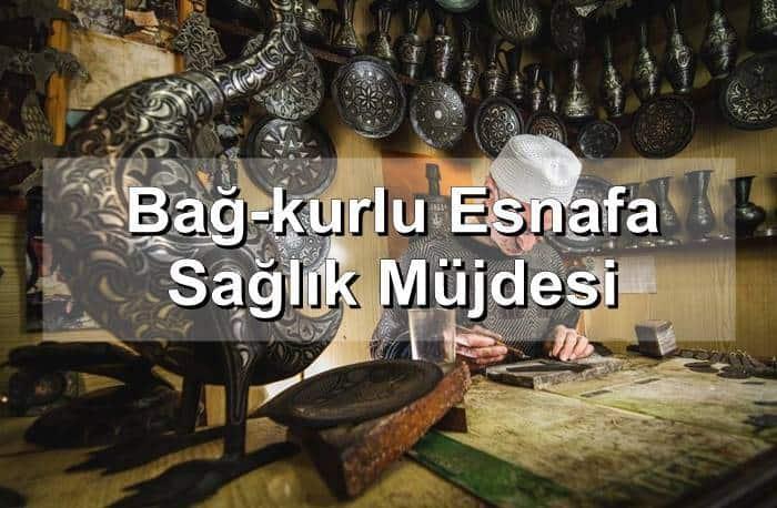 Photo of Bağ-kurlu Esnafa Sağlık Müjdesi