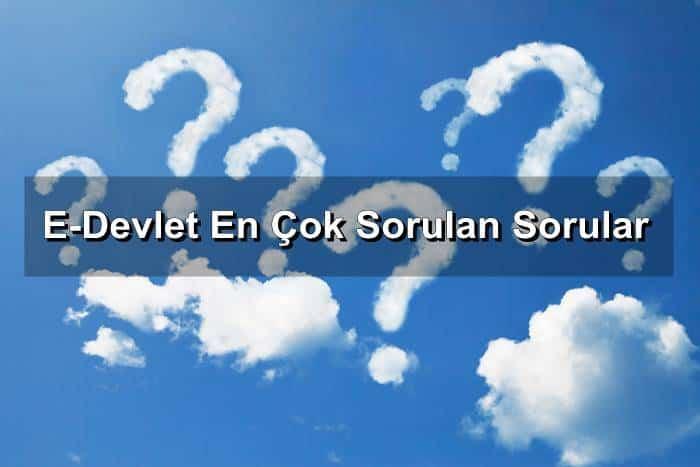Photo of E Devlet En Çok Sorulan Sorular