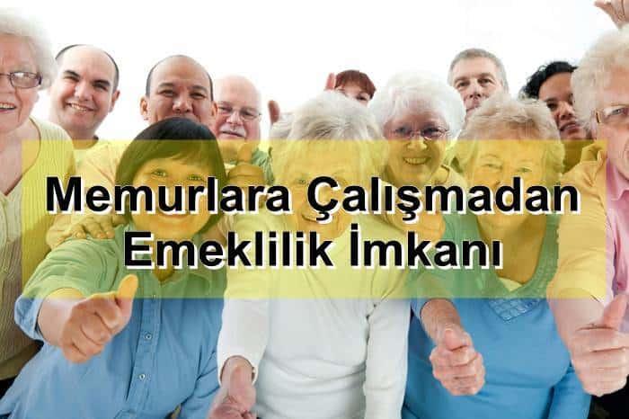 Photo of Memurlara Çalışmadan Emeklilik İmkanı