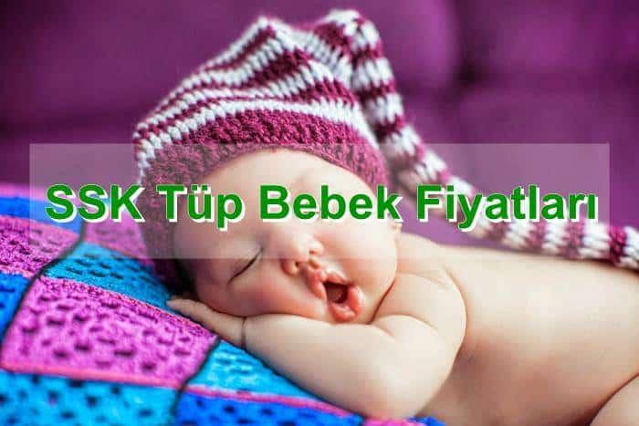 Photo of SSK TÜP BEBEK FİYATLARI