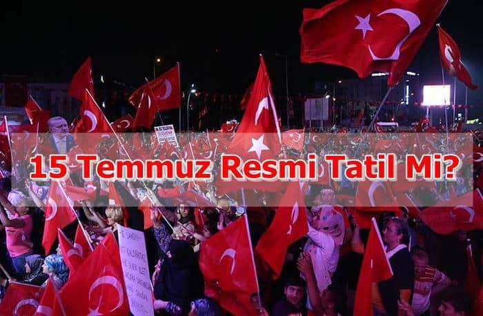 Photo of 15 Temmuz Resmi Tatil Mi?