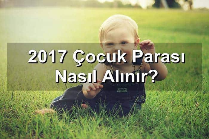 Photo of 2017 Çocuk Parası Nasıl Alınır?