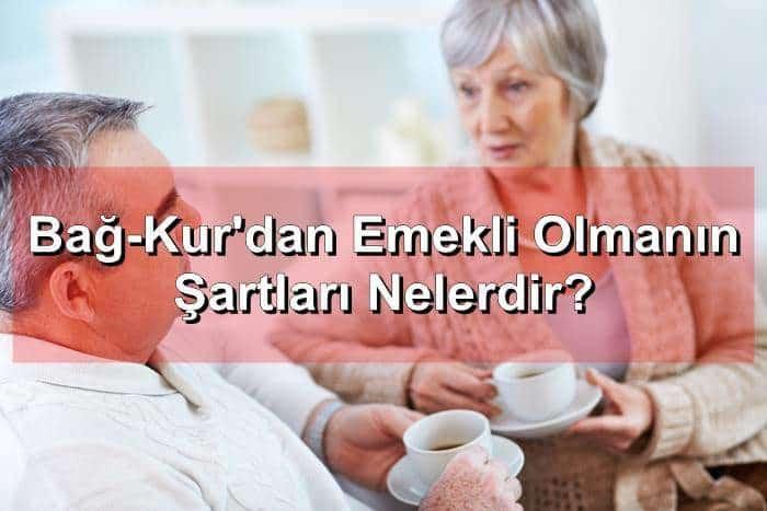 Photo of Bağ-Kur'dan Emekli Olmanın Şartları Nelerdir?
