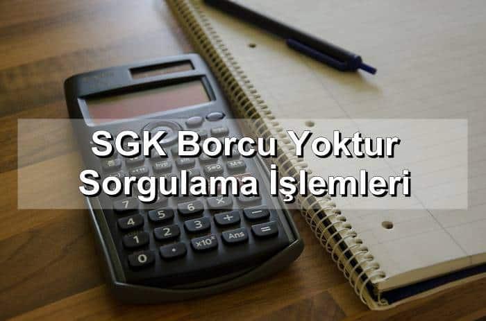 Photo of SGK Borcu Yoktur Sorgulama İşlemleri