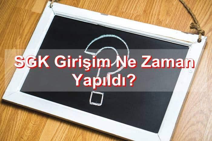 Photo of SGK Girişim Ne Zaman Yapıldı?