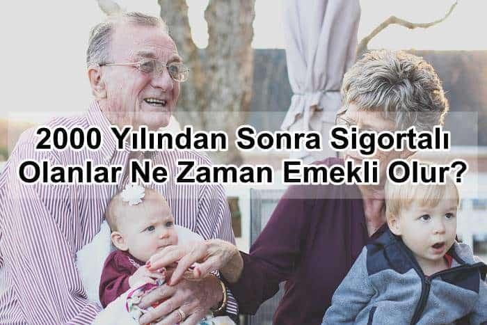 Photo of 2000 Yılından Sonra Sigortalı Olanlar Ne Zaman Emekli Olur?