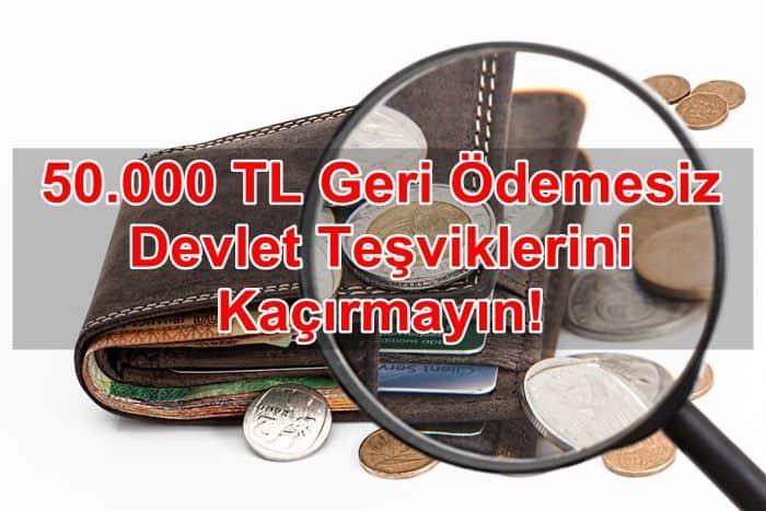 Photo of 50.000 TL Geri Ödemesiz Devlet Teşviklerini Kaçırmayın!