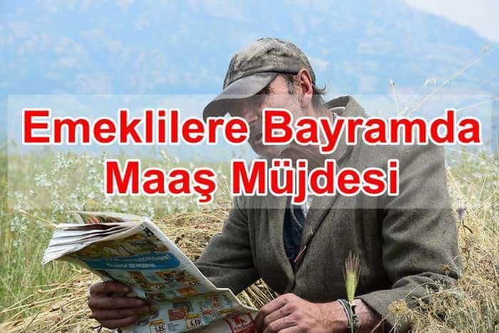 Photo of Emeklilere Bayramda Maaş Müjdesi