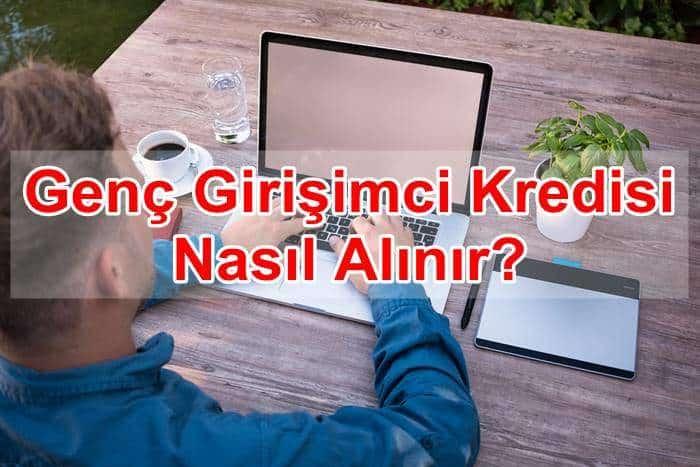 Photo of Genç Girişimci Kredisi Nasıl Alınır?