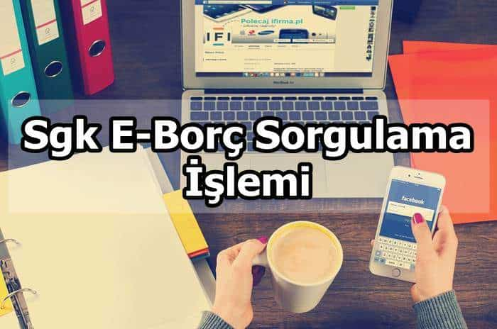 Photo of Sgk E-Borç Sorgulama İşlemi
