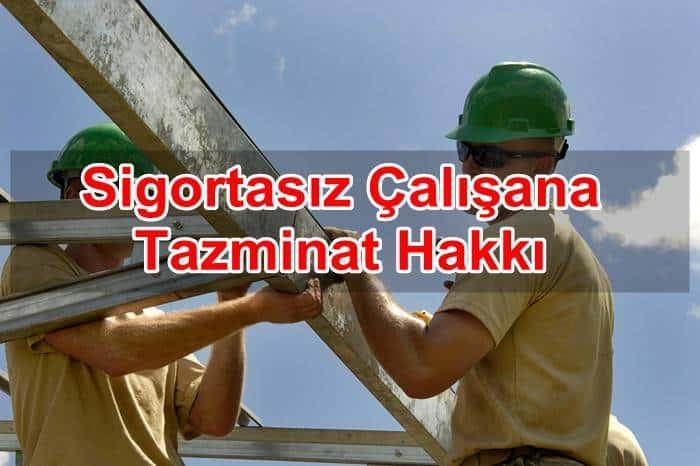 Photo of Sigortasız Çalışana Tazminat Hakkı