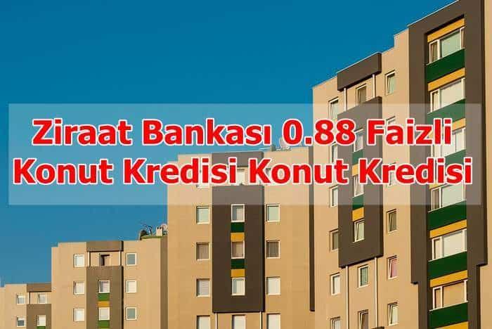 Photo of Ziraat Bankası 0.88 Faizli Konut Kredisi
