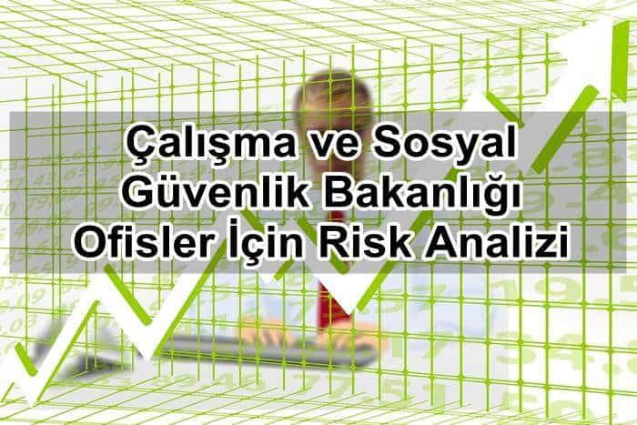 Photo of Çalışma ve Sosyal Güvenlik Bakanlığı Ofisler İçin Risk Analizi