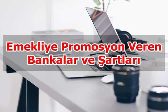Photo of Emekliye Promosyon Veren Bankalar ve Şartları