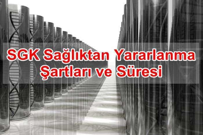 Photo of SGK Sağlıktan Yararlanma Şartları ve Süresi