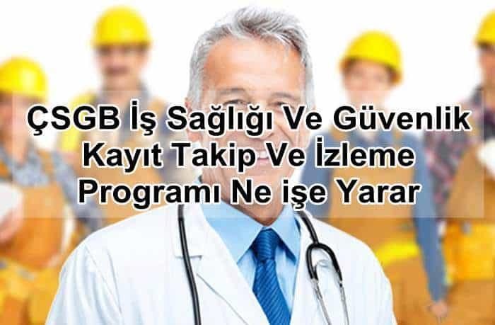 Photo of ÇSGB İş Sağlığı Ve Güvenlik Kayıt Takip Ve İzleme Programı