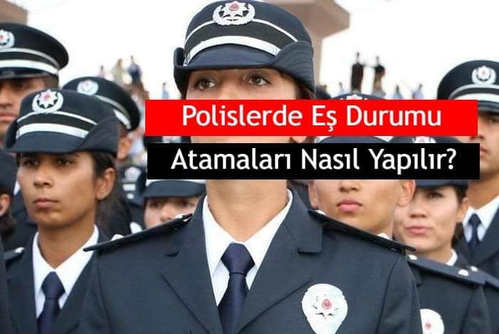 Photo of Polislerde Eş Durumu Atamaları Nasıl Yapılır?