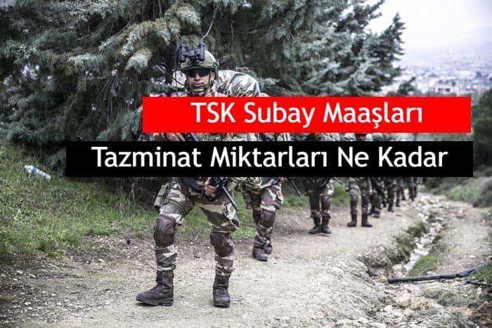 Photo of 2019 TSK Subay Maaşları ve Tazminat Miktarları Ne Kadardır?