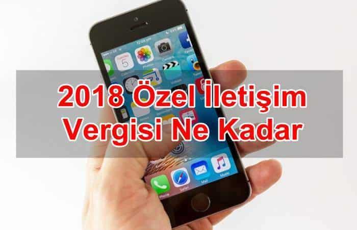 Photo of 2018 Özel İletişim Vergisi Ne Kadar