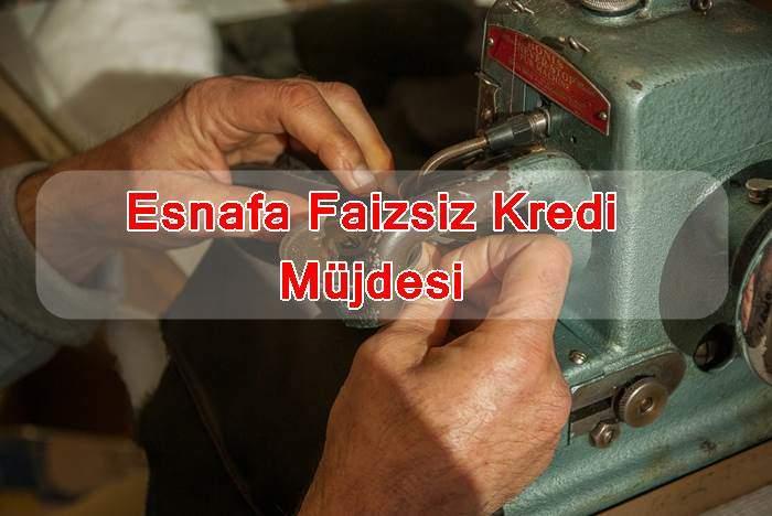 Photo of Esnafa Faizsiz Kredi Müjdesi