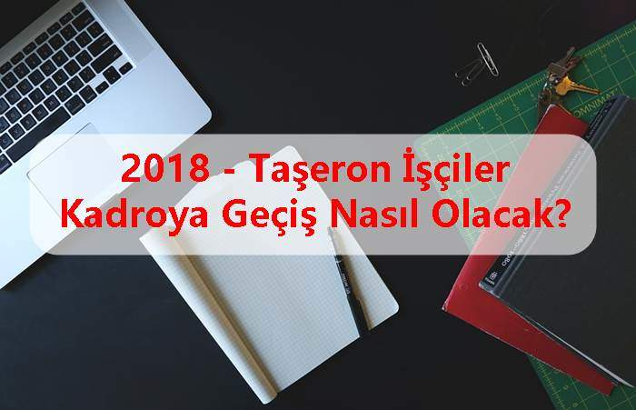 Photo of 2018 – Taşeron İşçiler Kadroya Geçiş Nasıl Olacak?