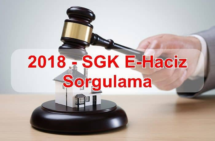 Photo of SGK E-Haciz Sorgulama 2018