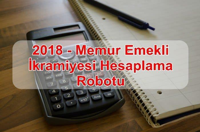 Photo of 2018 – Memur Emekli İkramiyesi Hesaplama Robotu