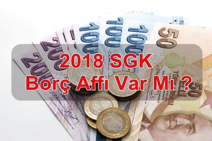 Photo of 2018 SGK Borç Affı Var Mı ?