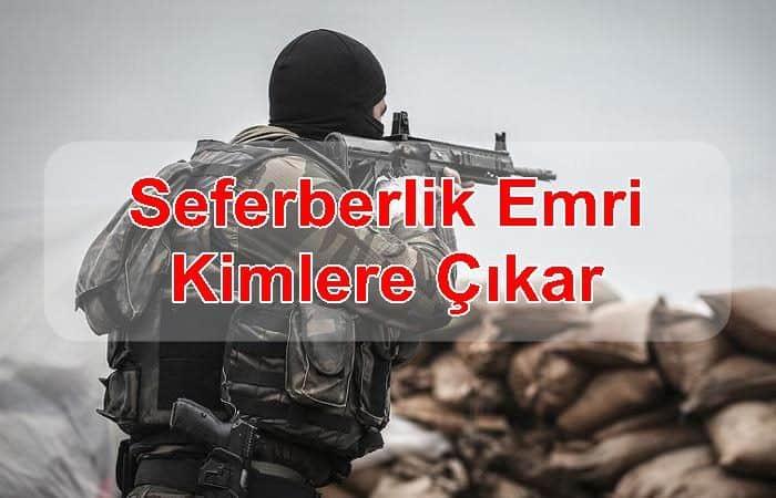 Photo of Seferberlik Emri Kimlere Çıkar