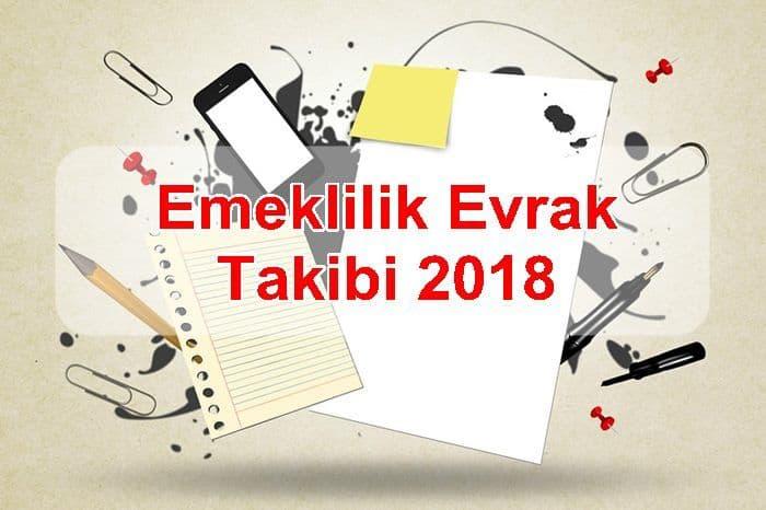 Photo of Emeklilik Evrak Takibi 2018