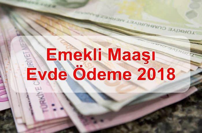 Photo of Emekli Maaşı Evde Ödeme 2018