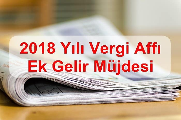 Photo of 2018 Yılı Vergi ve Sgk Affı Emekliye Ek Gelir Müjdesi