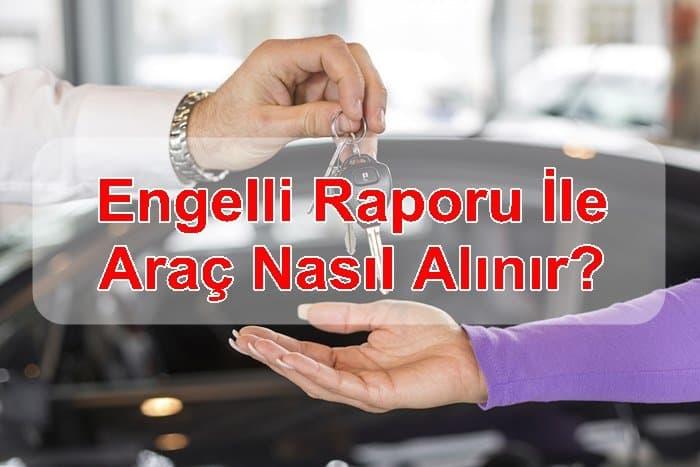 Photo of Engelli (Özürlü) Raporu İle Araç Nasıl Alınır?
