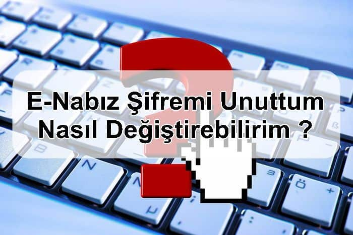 Photo of E-Nabız Şifremi Unuttum, Nasıl Değiştirebilirim ?