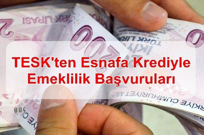 Photo of TESK'ten Esnafa 'Krediyle Emeklilik' Başvuruları