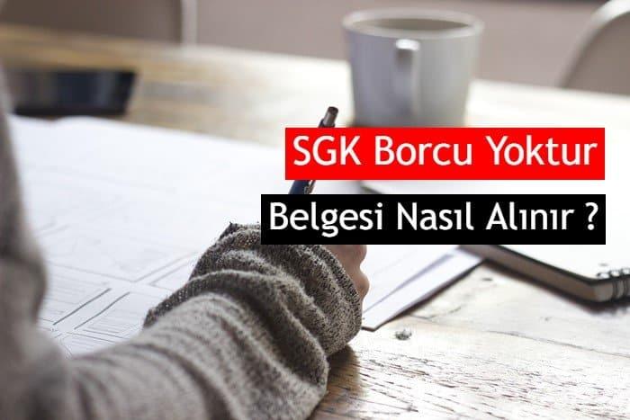 Photo of SGK Borcu Yoktur Belgesi, Nereden ve Nasıl Alınır?