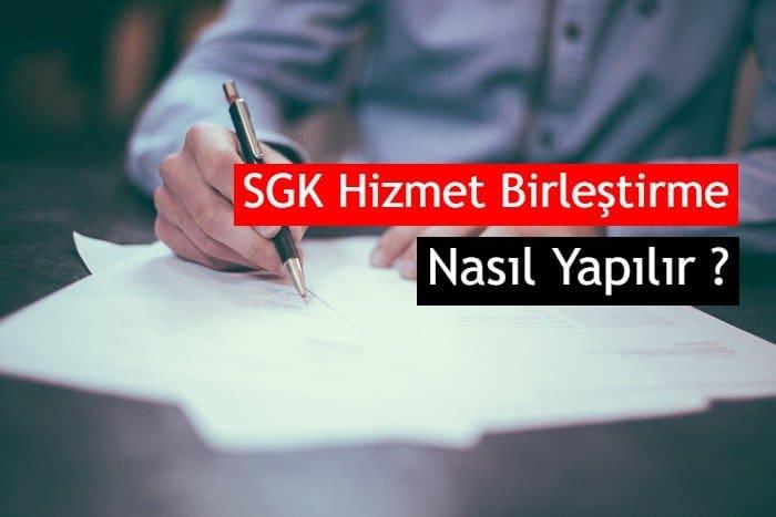 Photo of SGK Hizmet Birleştirme Nasıl Yapılır, Başvurusu Şartları Nelerdir ?