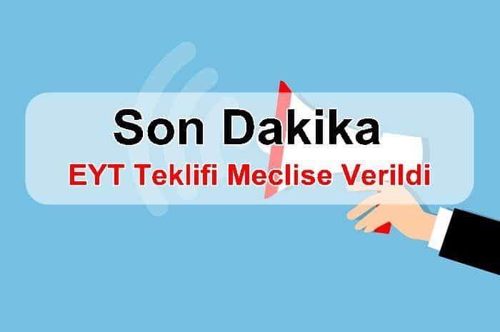 Photo of Son Dakika : EYT Teklifi Meclise Verildi