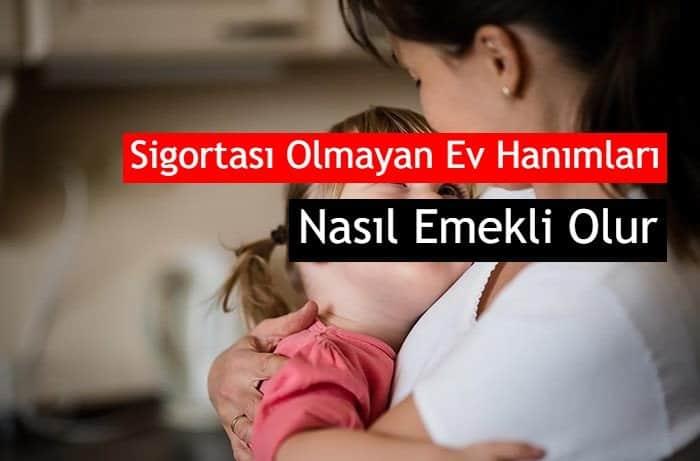 Photo of Sigortası Olmayan Ev Hanımları Nasıl Emekli Olur