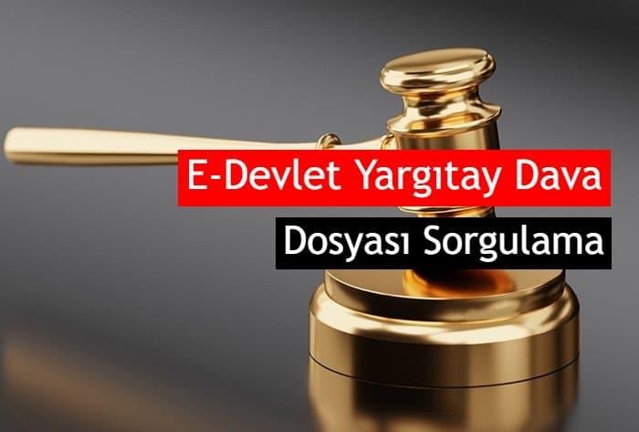 Photo of E-Devlet Yargıtay Dava Dosyası Sorgulama Ekranı
