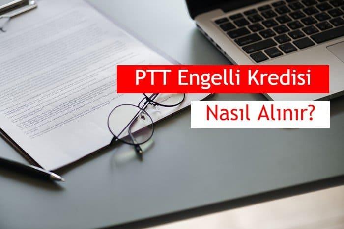 Photo of 2020 PTT Engelli Kredisi Nasıl Alınır, Şartları Nelerdir ?