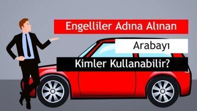 Photo of Engelliler Adına Alınan Aracı (Arabayı) Kimler Kullanabilir?